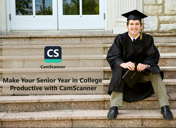 Make Your Senior Year in College Productive with CamScanner